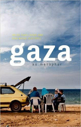 Gaza as Metaphor by Dina Matar and Helga Tawil-Souri