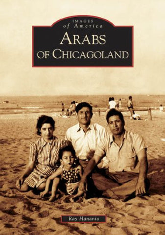 Arabs of Chicagoland by Ray Hanania