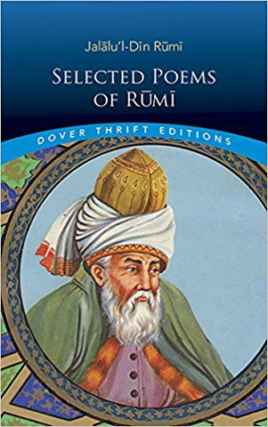 Selected Poems of Rumi by Jalalu'l-Din Rumi