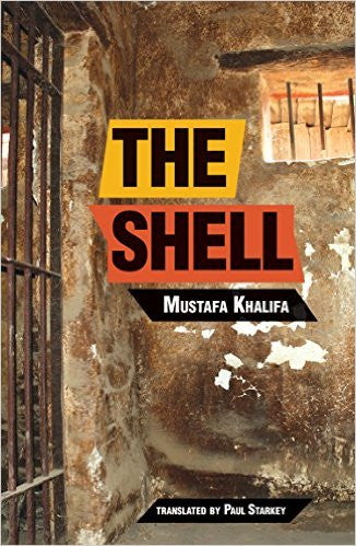 The Shell: Memoirs of a Hidden Observer by Mustafa Khalifa