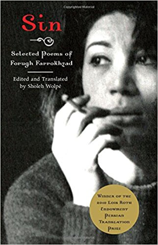 Sin: Selected Poems of Forugh Farrokhzad by Sholeh Wolpé