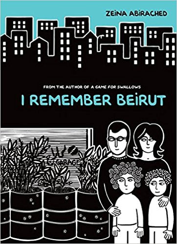 I Remember Beirut by Zeinia Abirached