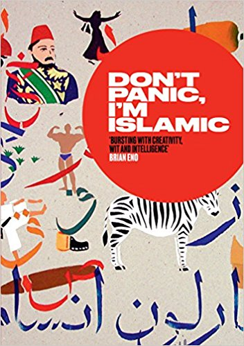 Don't Panic, I'm Islamic: Words and Pictures on How to Stop Worrying and Learn to Love the Neighbour Next Door by Lynn Gaspard