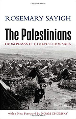 The Palestinians: From Peasants to Revolutionaries by Rosemary Sayigh