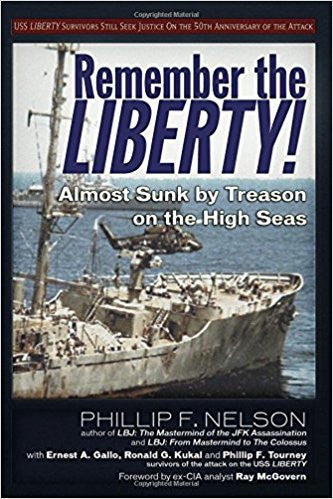 Remember the Liberty!: Almost Sunk by Treason on the High Seas by Phillip F. Nelson