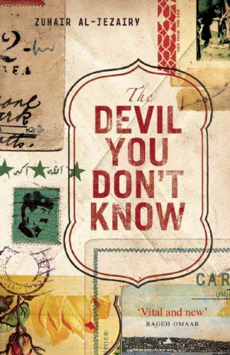 The Devil You Don't Know: Going Back to Iraq by Zuhair al-Jezairy