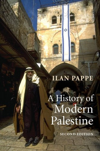 A History of Modern Palestine: One Land, Two Peoples by Ilan Pappe