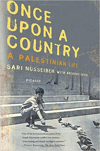Once Upon a Country: A Palestinian Life by Sari Nusseibeh