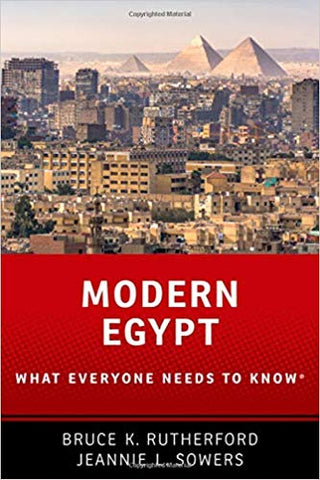 Modern Egypt: What Everyone Needs to Know by Bruce K. Rutherford and Jeannie L. Sowers