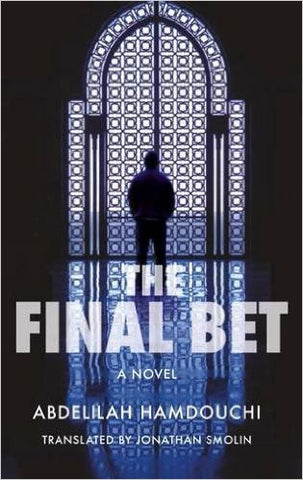 The Final Bet: A Novel by Abdelilah Hamdouchi