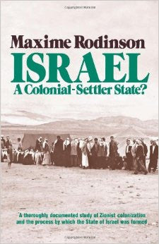Israel: A Colonial-Settler State? by Maxime Rodinson