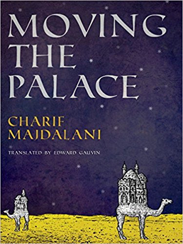 Moving the Palace by Charif Majdalani
