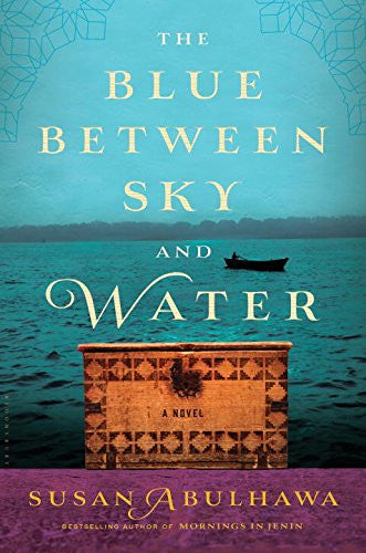 The Blue Between Sky and Water by Susan Abulhawa