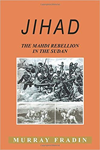 JIHAD: The Mahdi Rebellion in the Sudan