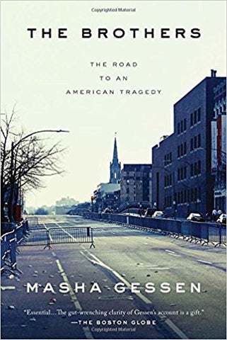 The Brothers: The Road to an American Tragedy by Masha Gessen