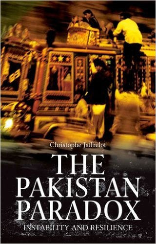 The Pakistan Paradox: Instability and Resilience by Christrophe Jaffrelot
