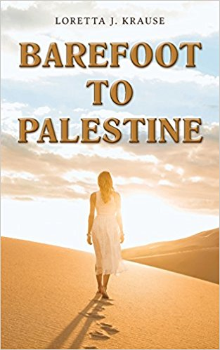Barefoot to Palestine by Loretta Krause