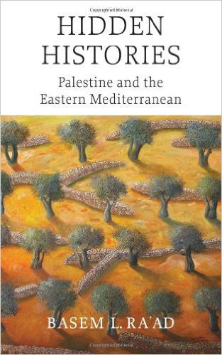 Hidden Histories: Palestine and the Eastern Mediterranean by Basem L. Ra'ad