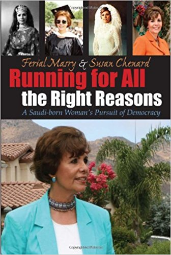 Running for all the Right Reasons: A Saudi Born Woman's Pursuit of Democracy by Ferial Masry and Susan Chenard