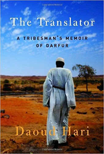 The Translator: A Tribesman's Memoir of Darfur by Daoud Hari