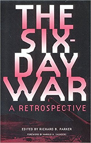 The Six-Day War: A Retrospective by Richard Parker