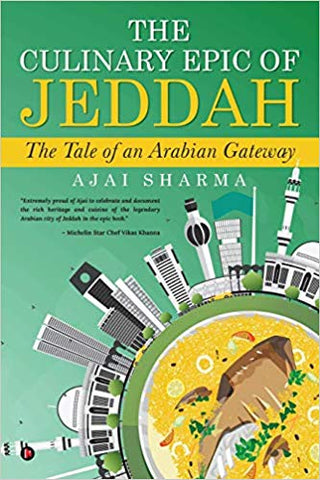 The Culinary Epic of Jeddah: The Tale of an Arabian Gateway