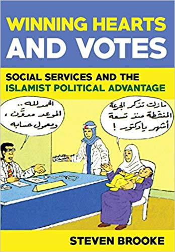 Winning Hearts and Votes: Social Services and the Islamist Political Advantage by Steven Brooke