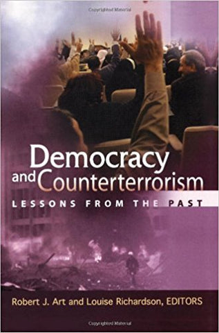 Democracy and Counterterrorism: Lessons from the Past by Robert Art