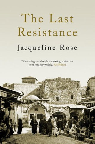 The Last Resistance by Jacqueline Rose