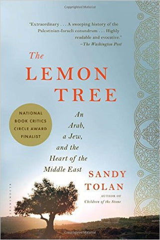 The Lemon Tree: An Arab, a Jew, and the Heart of the Middle East by Sandy Tolan