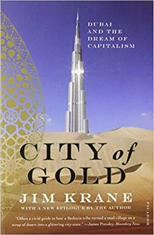 City of Gold: Dubai and the Dream of Capitalism by Jim Krane