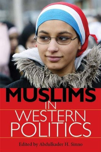 Muslims in Western Politics by Abdulkader H. Sinno