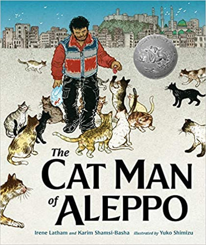 The Cat Man of Aleppo by Irene Latham and Karim Shamsi-Basha and Illustrated by Yuko Shimizu