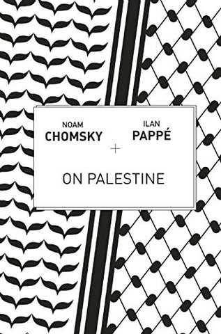 """On Palestine"" by Noam Chomsky and Ilan Pappé"