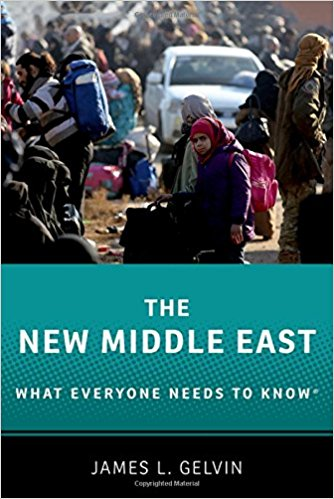 The New Middle East: What Everyone Needs to Know by James Gelvin
