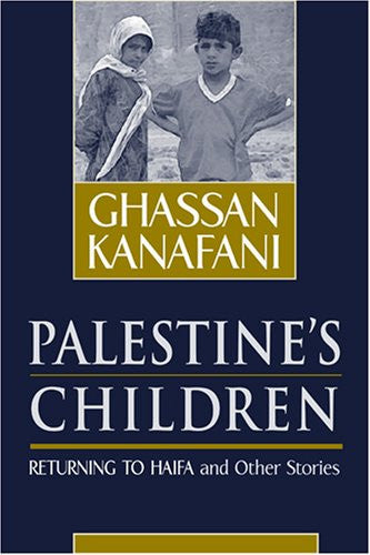 Palestine's Children: Returning to Haifa & Other Stories by Ghassan Kanafani