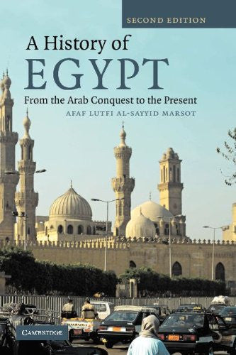 A History of Egypt: From the Arab Conquest to the Present by Afaf Lutfi Al-Sayyid Marsot