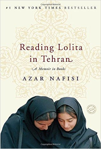 Reading Lolita in Tehran: A Memoir in Books by Azar Nafisi