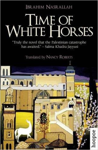 Time of White Horses: A Novel by Ibrahim Nasrallah