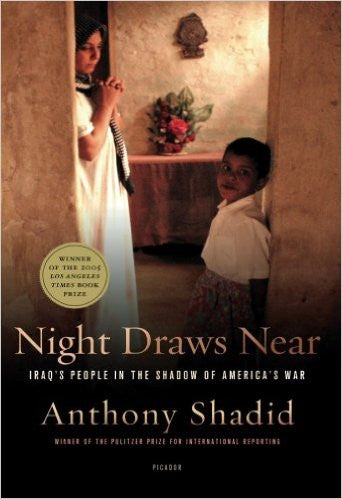 Night Draws Near: Iraq's People in the Shadow of America's War by Anthony Shadid