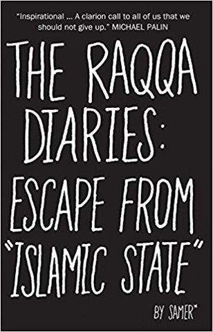 The Raqqa Diaries: Escape from Islamic State by Samer
