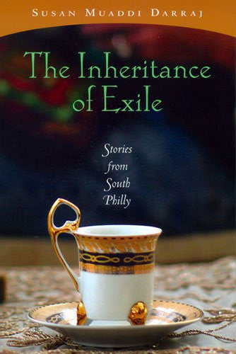 The Inheritance of Exile: Stories from South Philly by Susan Muaddi Darraj