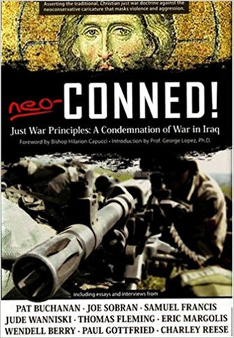 Neo-Conned!: Just War Principles: A Condemnation of War in Iraq by D. Liam O'Huallachain (Editor), J. Forrest Sharpe (Editor),