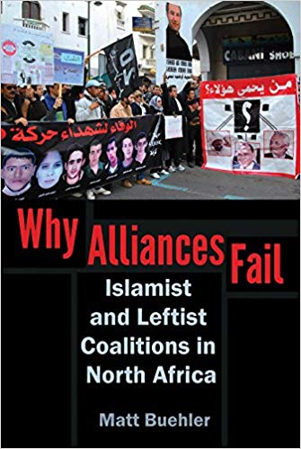 Why Alliances Fail: Islamist and Leftist Coalitions in North Africa