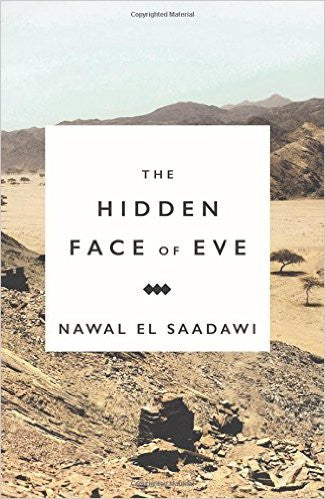 The Hidden Face of Eve: Women in the Arab World by Nawal El Saadawi