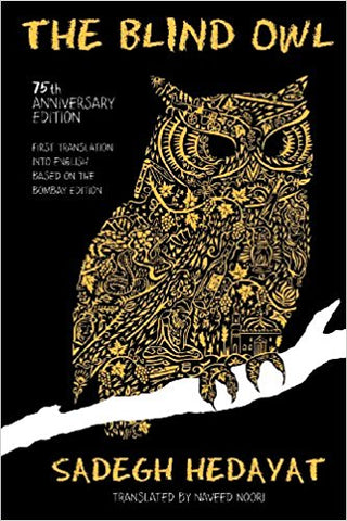 The Blind Owl by Sadegh Hedayat (Author),‎ Naveed Noori (Translator)