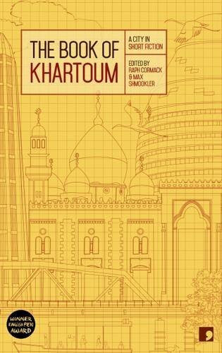 The Book of Khartoum: A City in Short Fiction by Raph Cormack and Max Shmookler