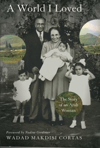 A World I Loved: The Story of an Arab Woman by Wadad Makdisi Cortas