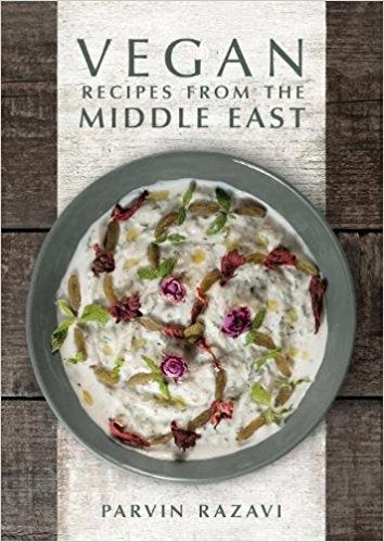 Vegan Recipes from the Middle East Parvin Razavi