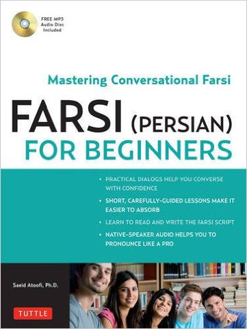 Farsi (Persian) for Beginners: Mastering Conversational Farsi by Saeid Atoofi Ph.D.